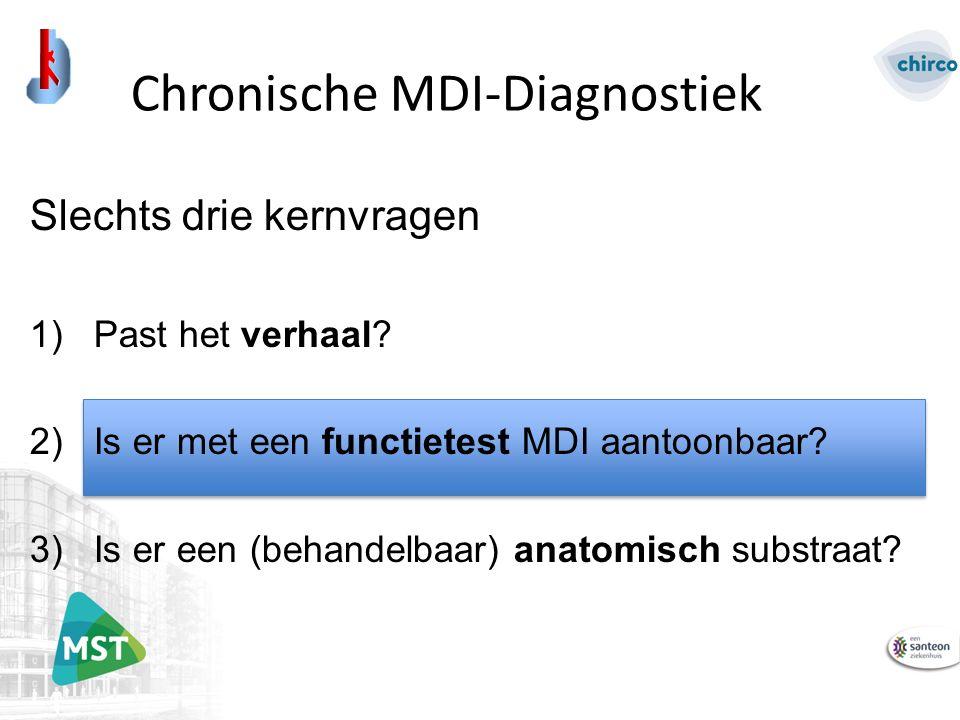 Slechts drie kernvragen 1)Past het verhaal? 2)Is er met een functietest MDI aantoonbaar? 3)Is er een (behandelbaar) anatomisch substraat? Chronische M