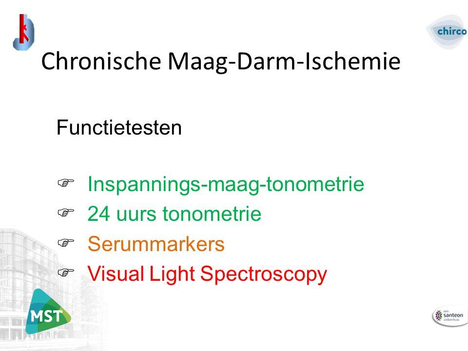 Functietesten  Inspannings-maag-tonometrie  24 uurs tonometrie  Serummarkers  Visual Light Spectroscopy Chronische Maag-Darm-Ischemie