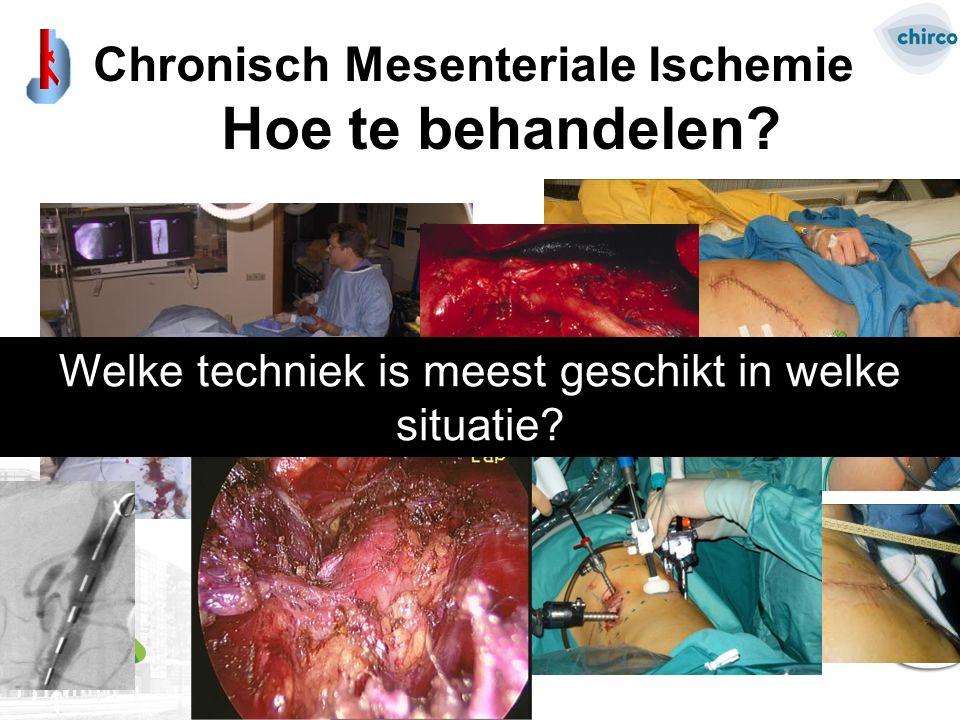 Chronisch Mesenteriale Ischemie Hoe te behandelen? Welke techniek is meest geschikt in welke situatie?