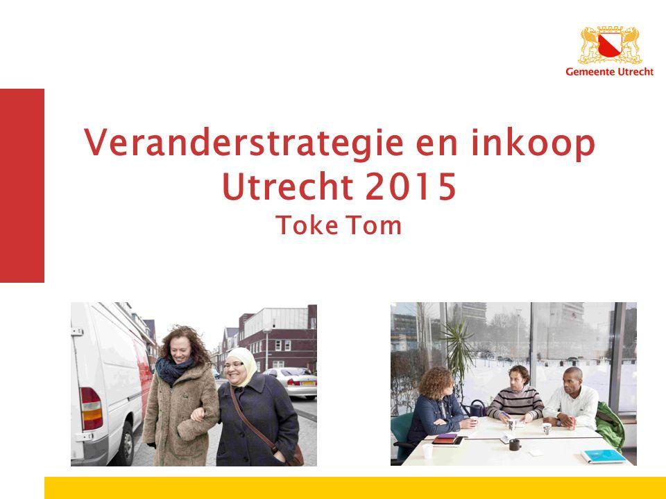 Veranderstrategie en inkoop Utrecht 2015 Toke Tom