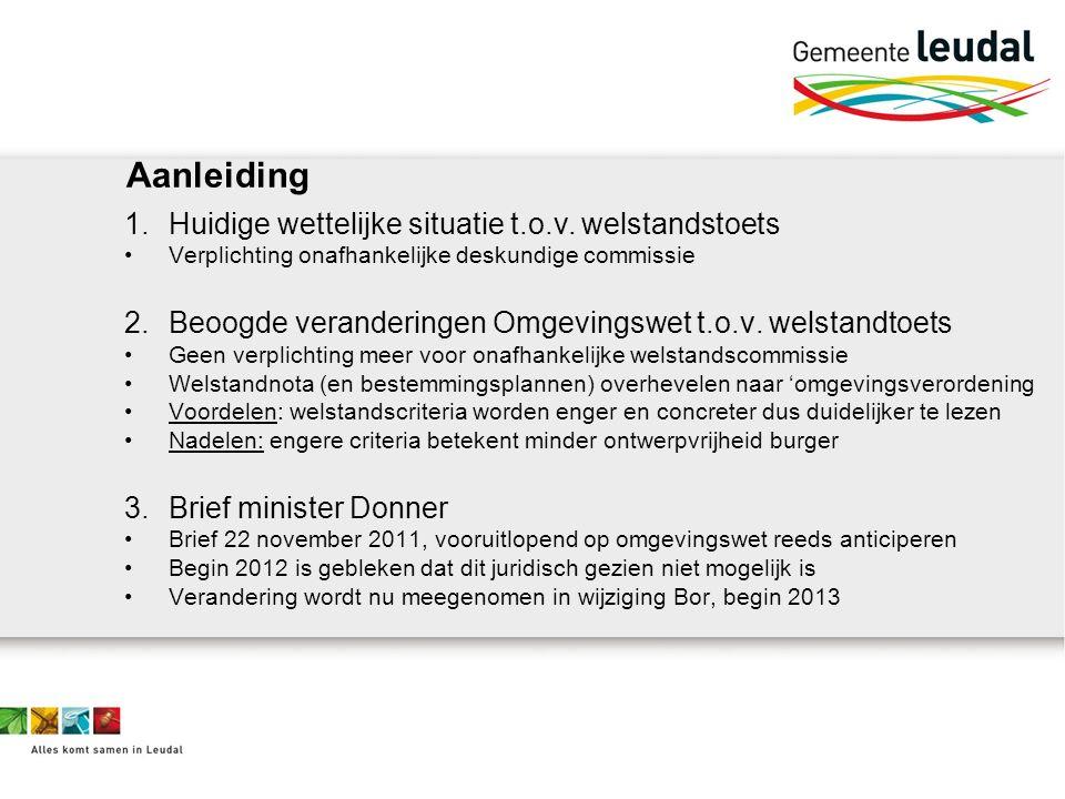 Aanleiding 1.Huidige wettelijke situatie t.o.v. welstandstoets Verplichting onafhankelijke deskundige commissie 2.Beoogde veranderingen Omgevingswet t