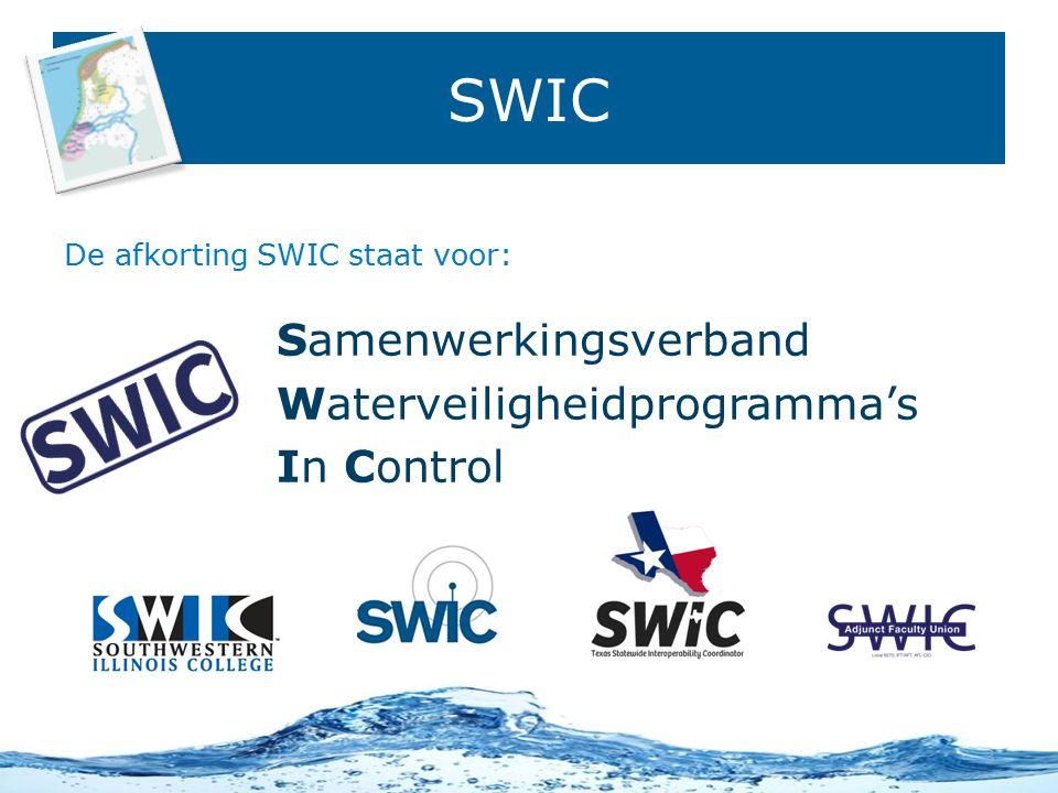 De afkorting SWIC staat voor: SWIC 3 Samenwerkingsverband Waterveiligheidprogramma's In Control