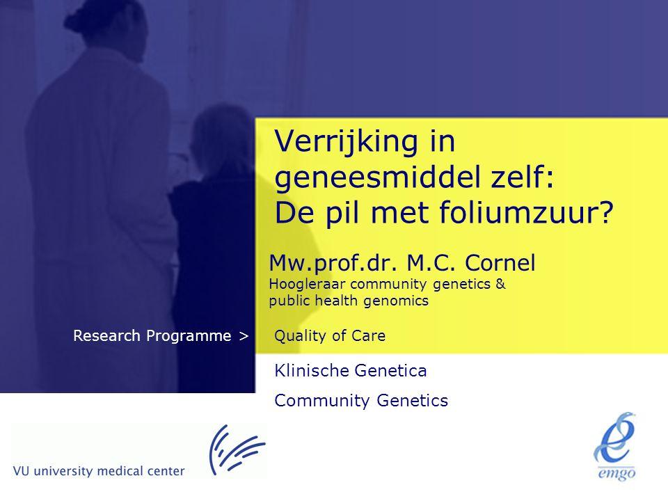 Quality of CareResearch Programme > Verrijking in geneesmiddel zelf: De pil met foliumzuur.