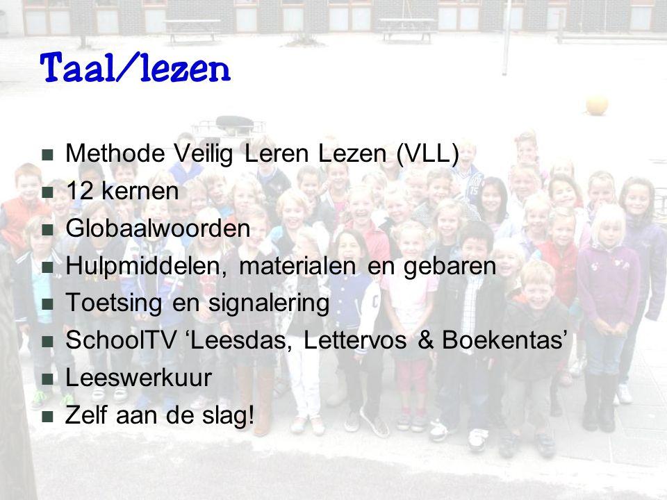Taal/lezen Methode Veilig Leren Lezen (VLL) 12 kernen Globaalwoorden Hulpmiddelen, materialen en gebaren Toetsing en signalering SchoolTV 'Leesdas, Lettervos & Boekentas' Leeswerkuur Zelf aan de slag!