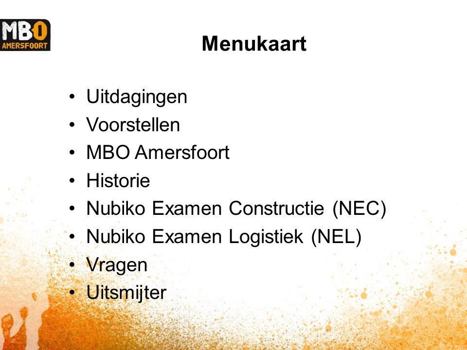 Menukaart Uitdagingen Voorstellen MBO Amersfoort Historie Nubiko Examen Constructie (NEC) Nubiko Examen Logistiek (NEL) Vragen Uitsmijter