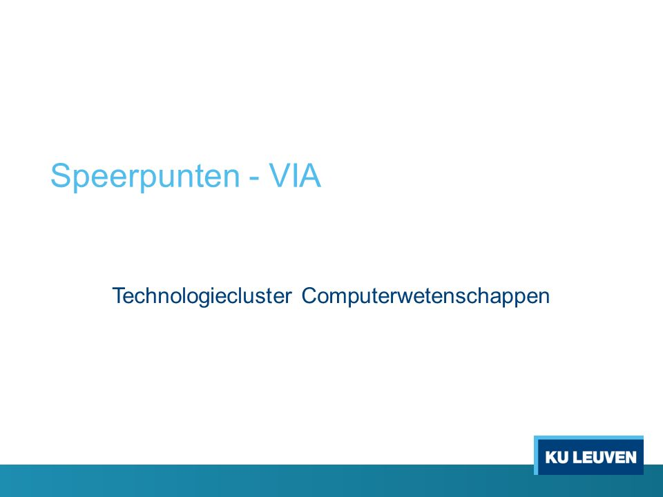 Speerpunten - VIA Technologiecluster Computerwetenschappen