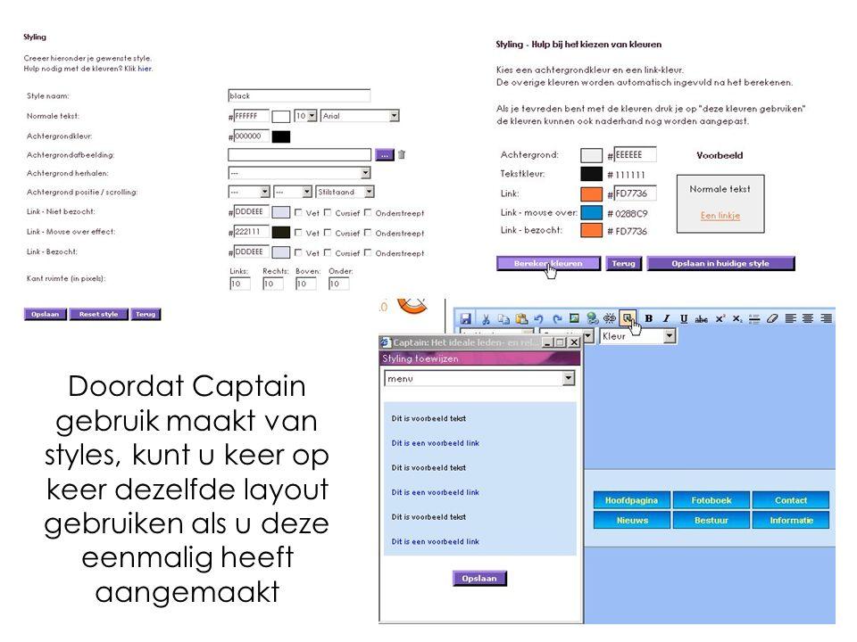 Doordat Captain gebruik maakt van styles, kunt u keer op keer dezelfde layout gebruiken als u deze eenmalig heeft aangemaakt