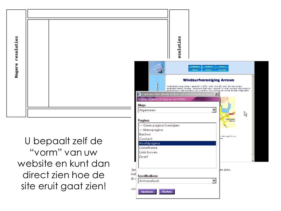 U bepaalt zelf de vorm van uw website en kunt dan direct zien hoe de site eruit gaat zien!