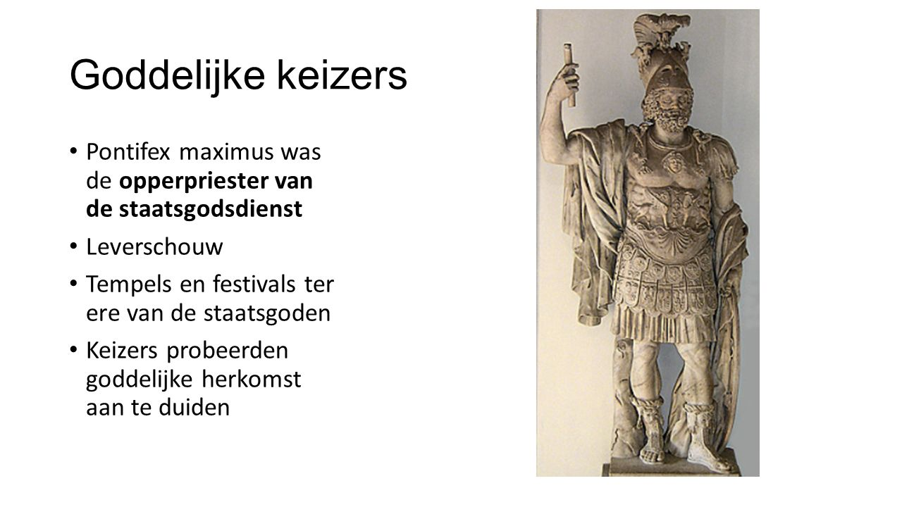 Goddelijke keizers Pontifex maximus was de opperpriester van de staatsgodsdienst Leverschouw Tempels en festivals ter ere van de staatsgoden Keizers p