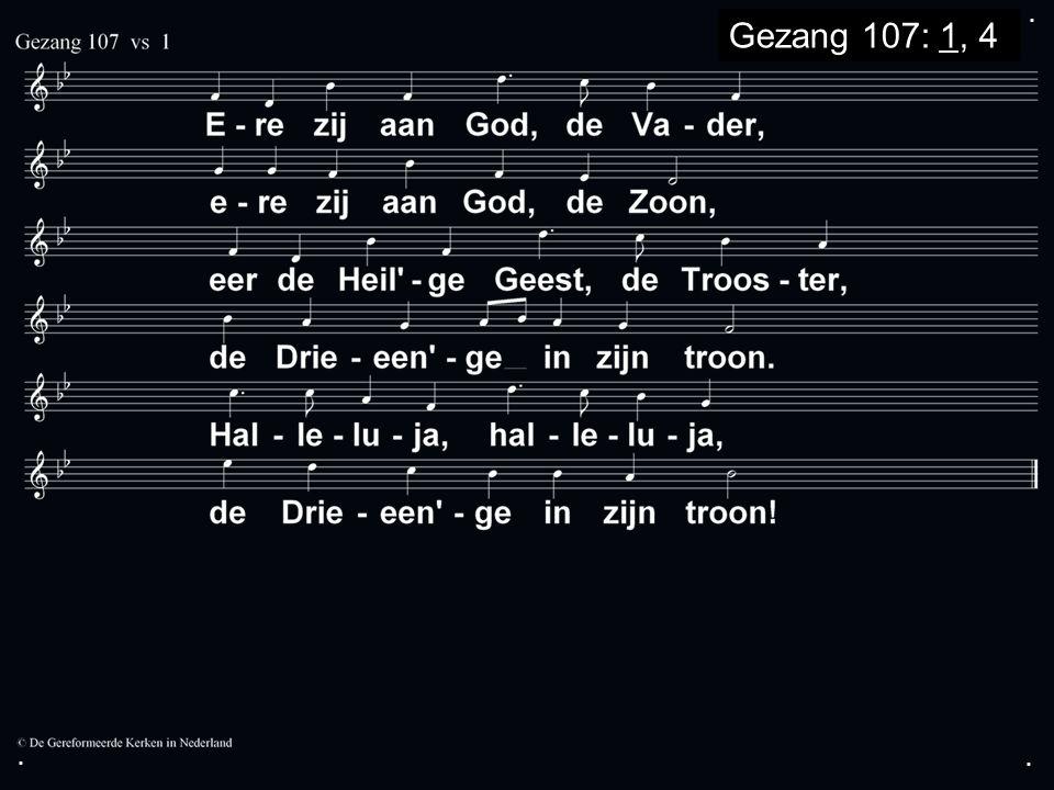 ... Gezang 107: 1, 4