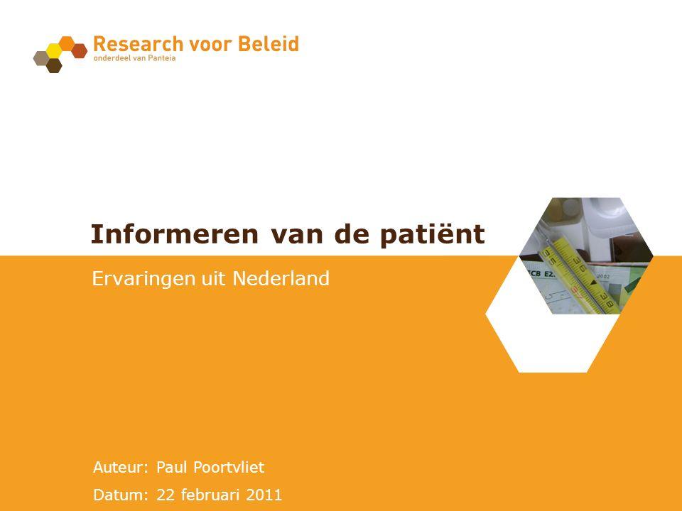 Auteur: Paul Poortvliet Datum: 22 februari 2011 Informeren van de patiënt Ervaringen uit Nederland