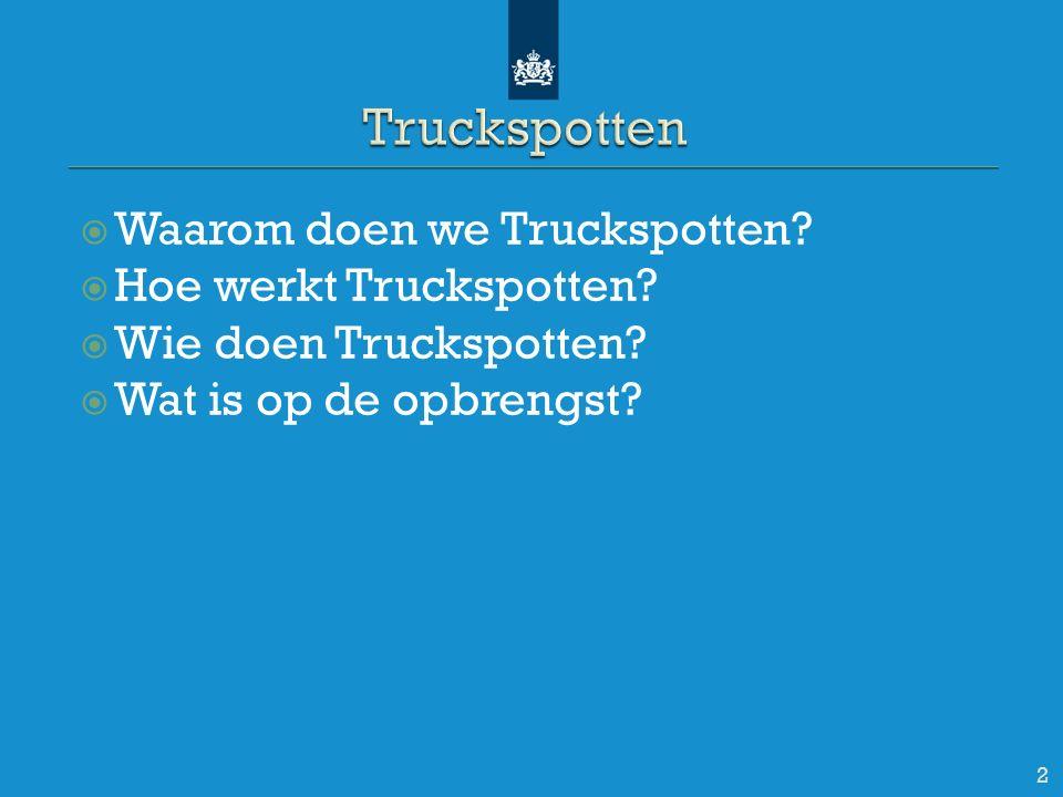  Waarom doen we Truckspotten.  Hoe werkt Truckspotten.