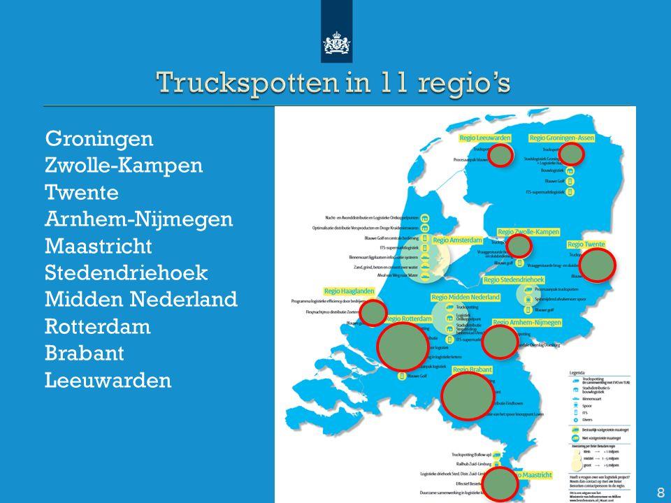 Groningen Zwolle-Kampen Twente Arnhem-Nijmegen Maastricht Stedendriehoek Midden Nederland Rotterdam Brabant Leeuwarden 8