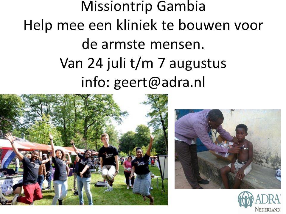 Missiontrip Gambia Help mee een kliniek te bouwen voor de armste mensen. Van 24 juli t/m 7 augustus info: geert@adra.nl