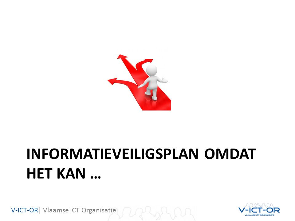 V-ICT-OR| Vlaamse ICT Organisatie DE TOOL http://security.v-ict-or.be
