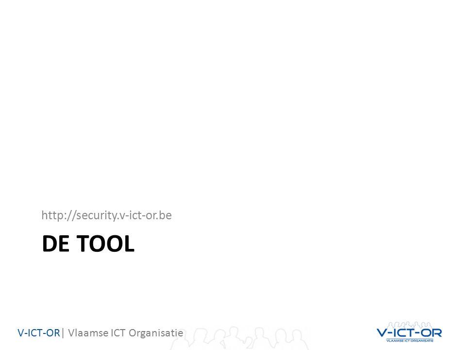 V-ICT-OR| Vlaamse ICT Organisatie DE TOOL http://security.v-ict-or.be