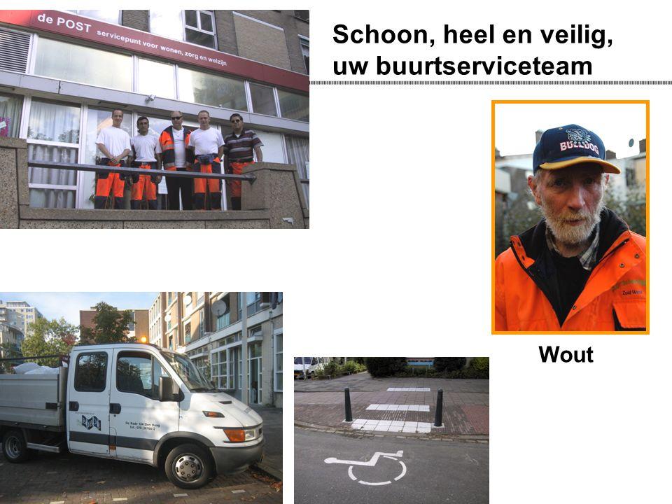 Schoon, heel en veilig, uw buurtserviceteam Wout