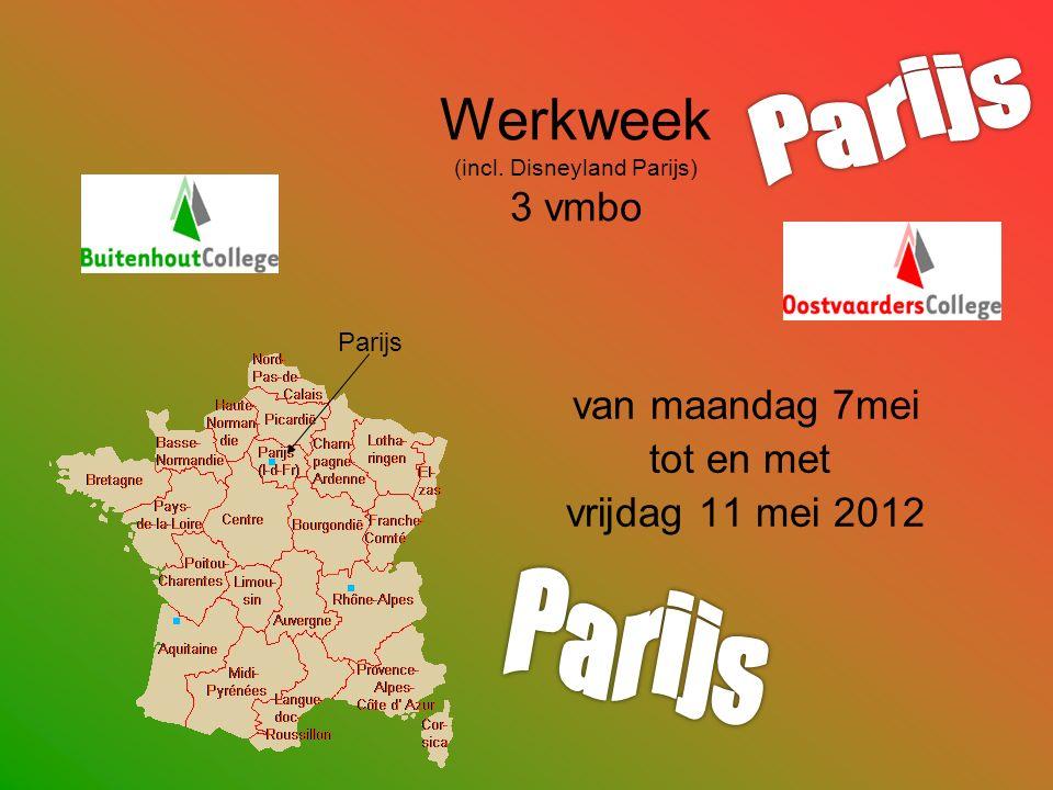 Werkweek (incl. Disneyland Parijs) 3 vmbo van maandag 7mei tot en met vrijdag 11 mei 2012 Parijs