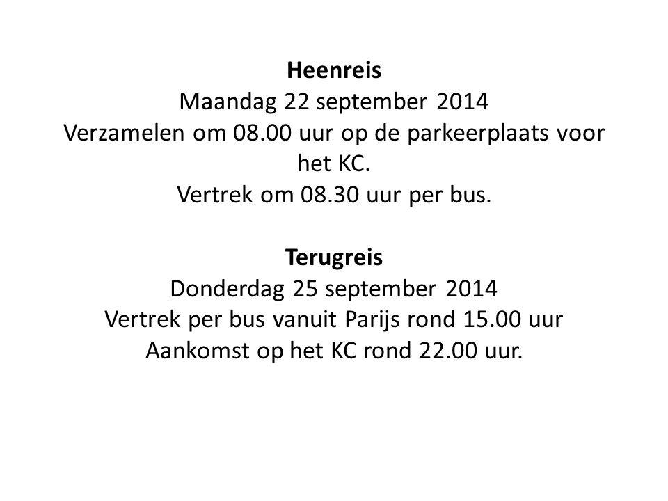 Heenreis Maandag 22 september 2014 Verzamelen om 08.00 uur op de parkeerplaats voor het KC.