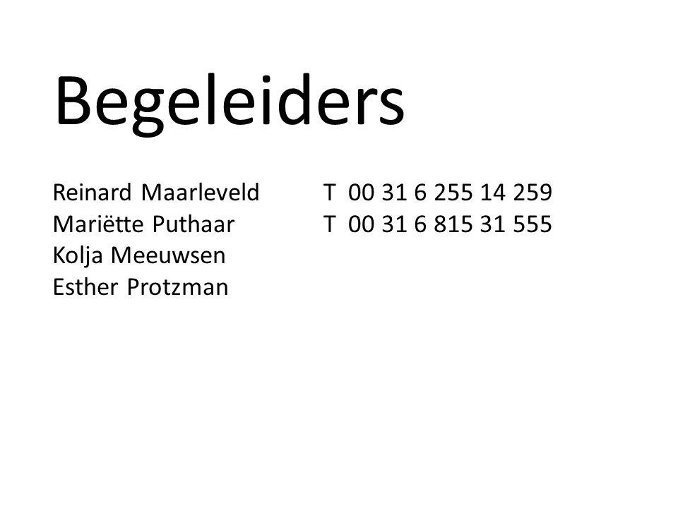Begeleiders Reinard MaarleveldT 00 31 6 255 14 259 Mariëtte PuthaarT 00 31 6 815 31 555 Kolja Meeuwsen Esther Protzman