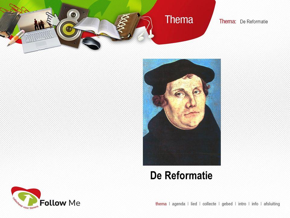  Welkom  Lied  Collecte  Gebed  Intro  Info  Verwerking De Reformatie