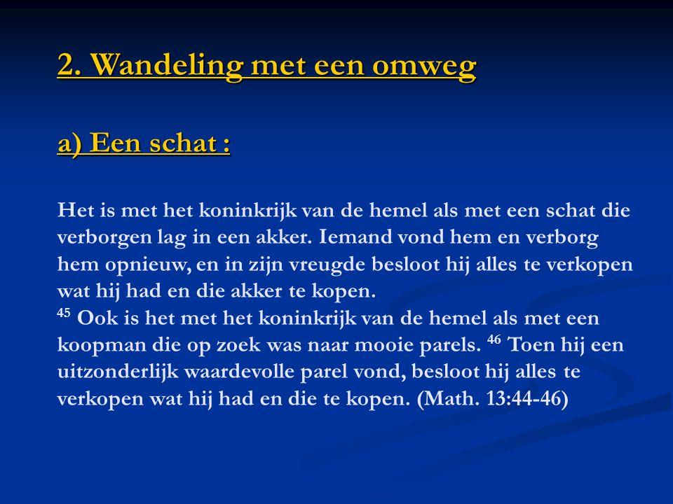 2. Wandeling met een omweg b) Wat zoekt God ? Joh. 17