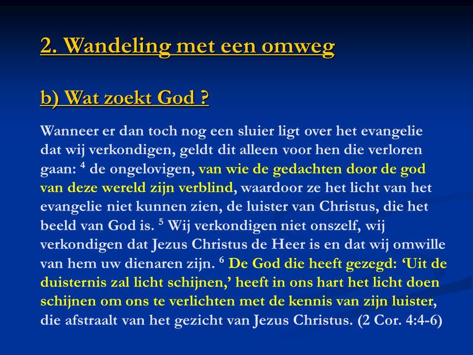 2. Wandeling met een omweg b) Wat zoekt God . 2.