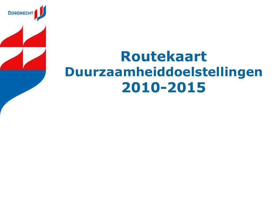 Routekaart Duurzaamheiddoelstellingen 2010-2015 Stand van Zaken