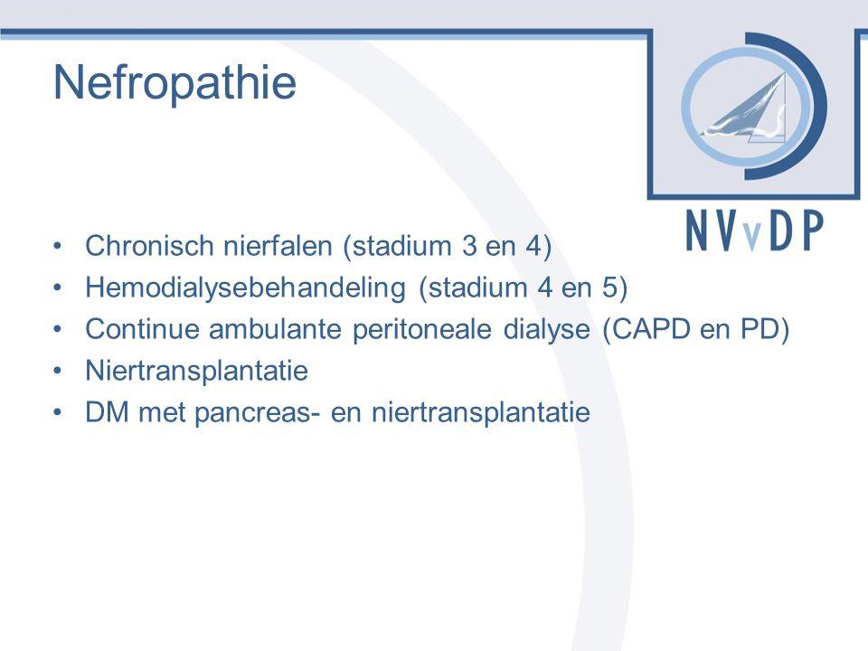 Nefropathie Chronisch nierfalen (stadium 3 en 4) Hemodialysebehandeling (stadium 4 en 5) Continue ambulante peritoneale dialyse (CAPD en PD) Niertransplantatie DM met pancreas- en niertransplantatie