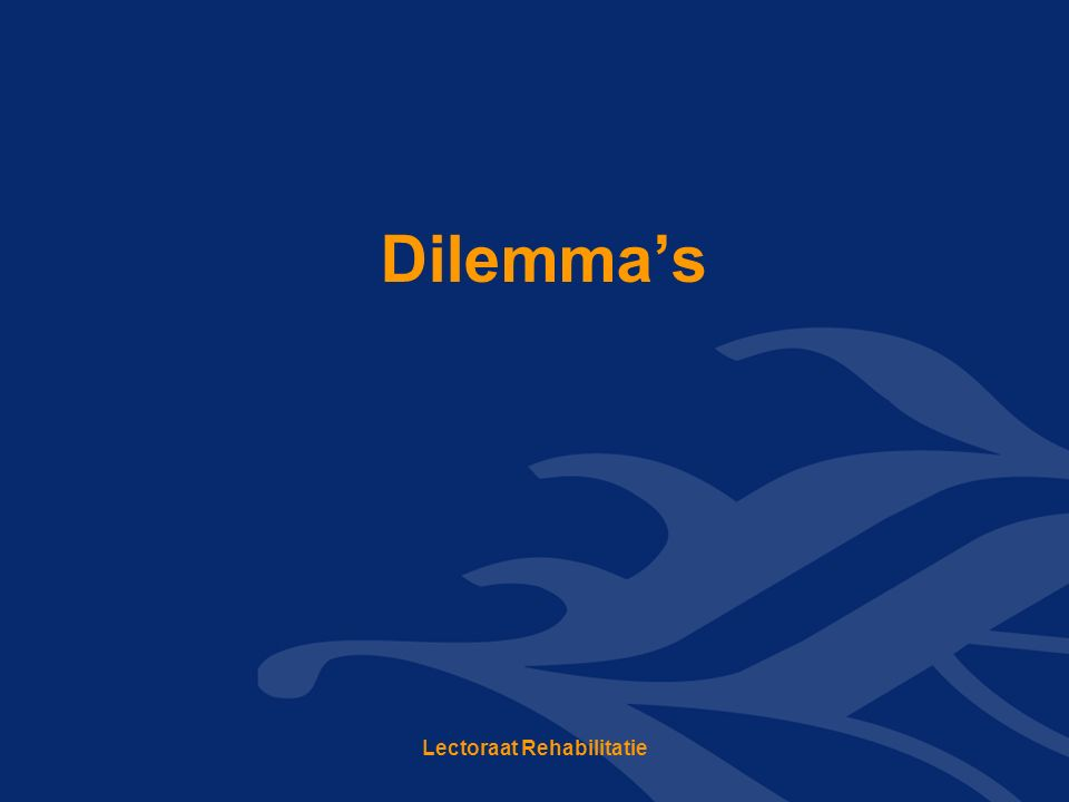 Dilemma's Lectoraat Rehabilitatie