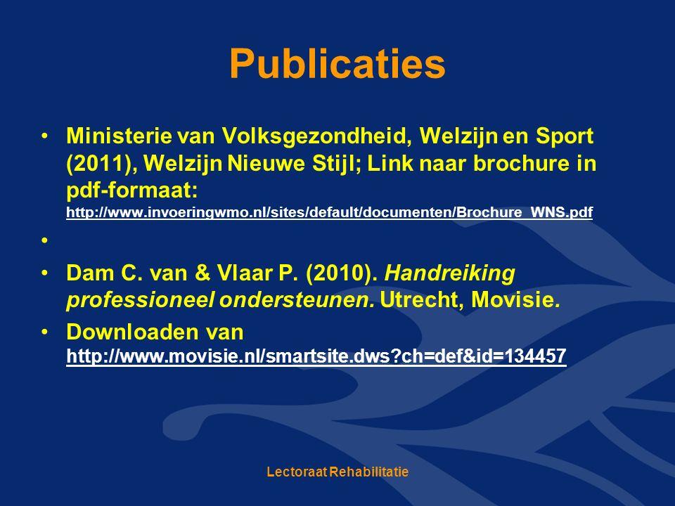 Publicaties Ministerie van Volksgezondheid, Welzijn en Sport (2011), Welzijn Nieuwe Stijl; Link naar brochure in pdf-formaat: http://www.invoeringwmo.nl/sites/default/documenten/Brochure_WNS.pdf Dam C.