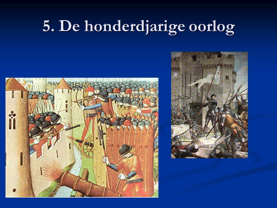5. De honderdjarige oorlog