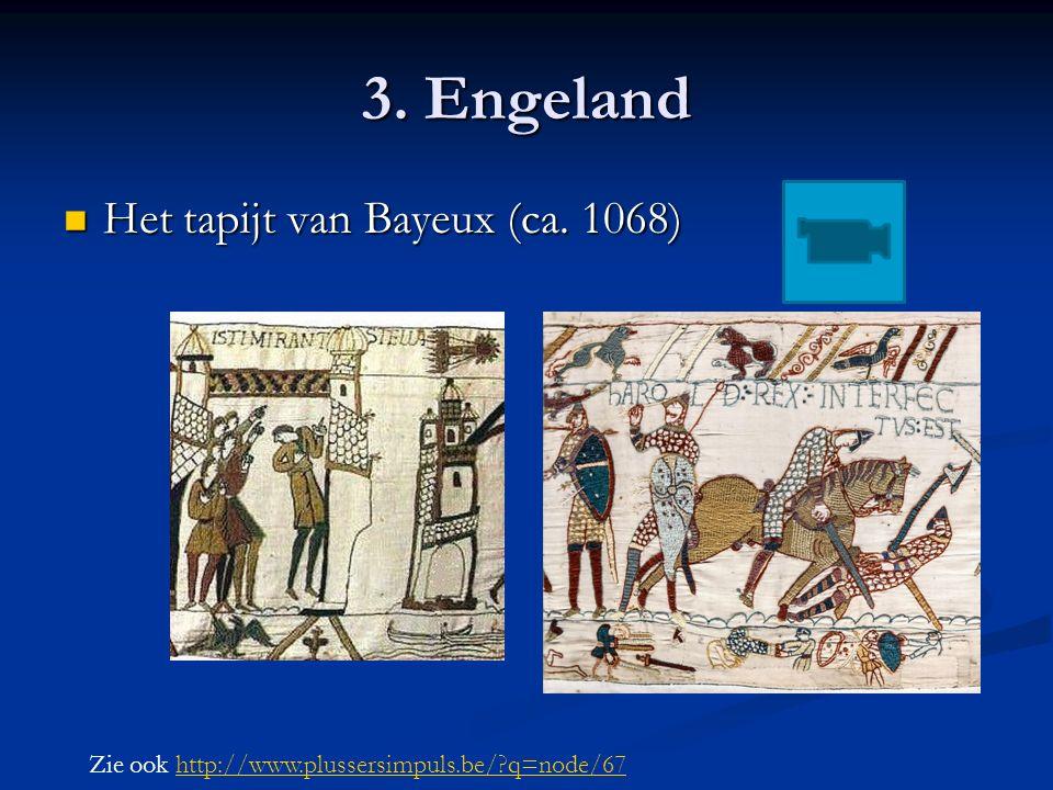 Het tapijt van Bayeux (ca. 1068) Het tapijt van Bayeux (ca.