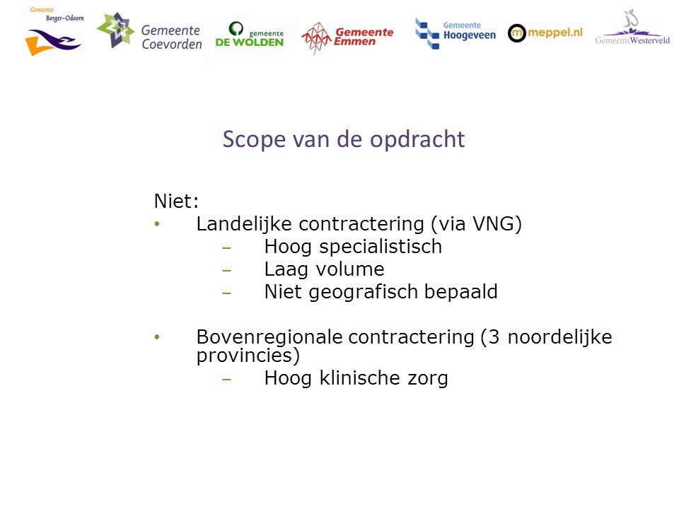 Scope van de opdracht Gezamenlijke inkoop/subsidie in heel Drenthe: ‒ Gecertificeerde instellingen (JB/JR) ‒ Spoed4Jeugd ‒ Pleegzorg ‒ Stichting pleegwijzer