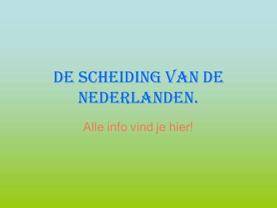De scheiding van de Nederlanden.Waar het mee begon.