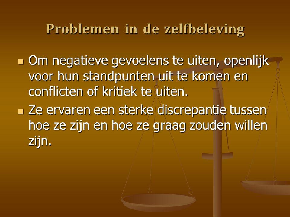 Problemen in de zelfbeleving Om negatieve gevoelens te uiten, openlijk voor hun standpunten uit te komen en conflicten of kritiek te uiten.