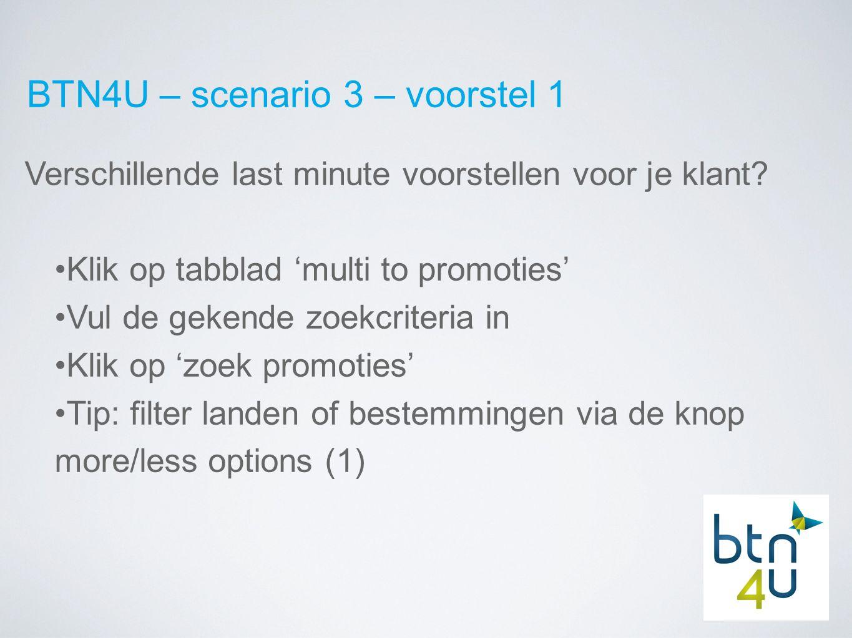 BTN4U – scenario 3 – voorstel 1 Verschillende last minute voorstellen voor je klant.