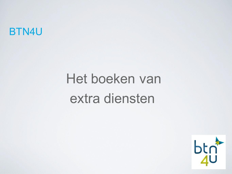 BTN4U Het boeken van extra diensten