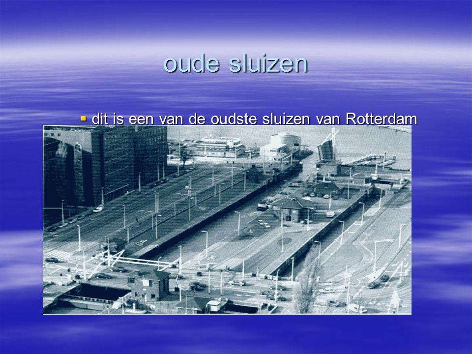 oude sluizen  dit is een van de oudste sluizen van Rotterdam