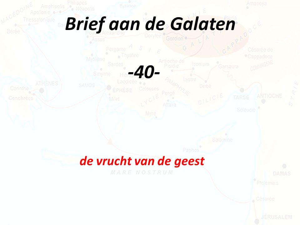 Brief aan de Galaten -40- de vrucht van de geest