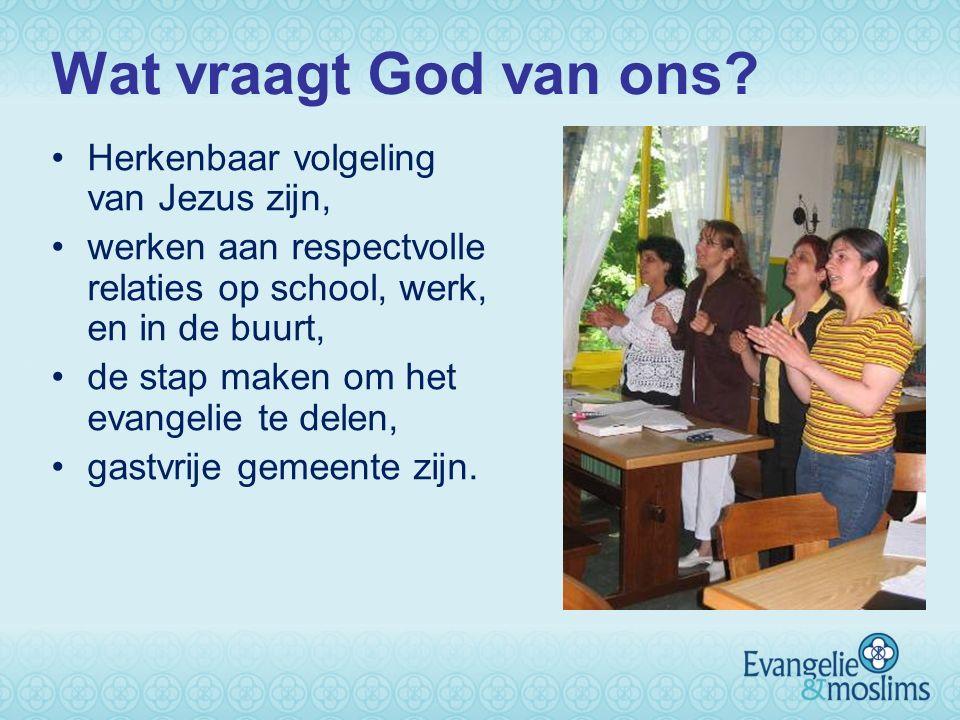 Wat vraagt God van ons? Herkenbaar volgeling van Jezus zijn, werken aan respectvolle relaties op school, werk, en in de buurt, de stap maken om het ev