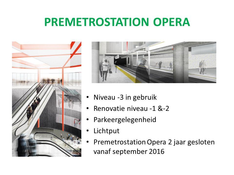 PREMETROSTATION OPERA Niveau -3 in gebruik Renovatie niveau -1 &-2 Parkeergelegenheid Lichtput Premetrostation Opera 2 jaar gesloten vanaf september 2016