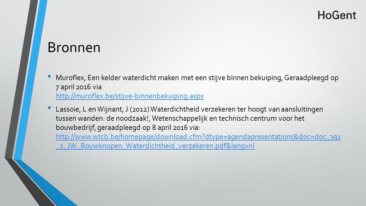 Bronnen Muroflex, Een kelder waterdicht maken met een stijve binnen bekuiping, Geraadpleegd op 7 april 2016 via http://muroflex.be/stijve-binnenbekuiping.aspx http://muroflex.be/stijve-binnenbekuiping.aspx Lassoie, L en Wijnant, J (2012) Waterdichtheid verzekeren ter hoogt van aansluitingen tussen wanden: de noodzaak!, Wetenschappelijk en technisch centrum voor het bouwbedrijf, geraadpleegd op 8 april 2016 via: http://www.wtcb.be/homepage/download.cfm dtype=agendapresentations&doc=doc_391 _2_JW_Bouwknopen_Waterdichtheid_verzekeren.pdf&lang=nl http://www.wtcb.be/homepage/download.cfm dtype=agendapresentations&doc=doc_391 _2_JW_Bouwknopen_Waterdichtheid_verzekeren.pdf&lang=nl