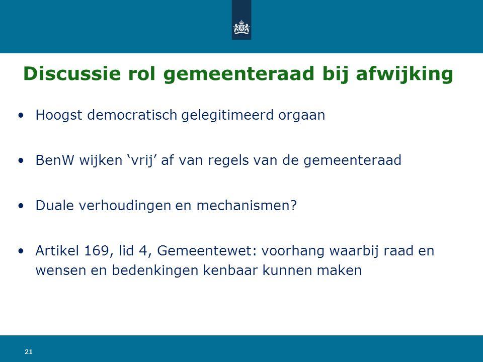 Discussie rol gemeenteraad bij afwijking Hoogst democratisch gelegitimeerd orgaan BenW wijken 'vrij' af van regels van de gemeenteraad Duale verhoudingen en mechanismen.