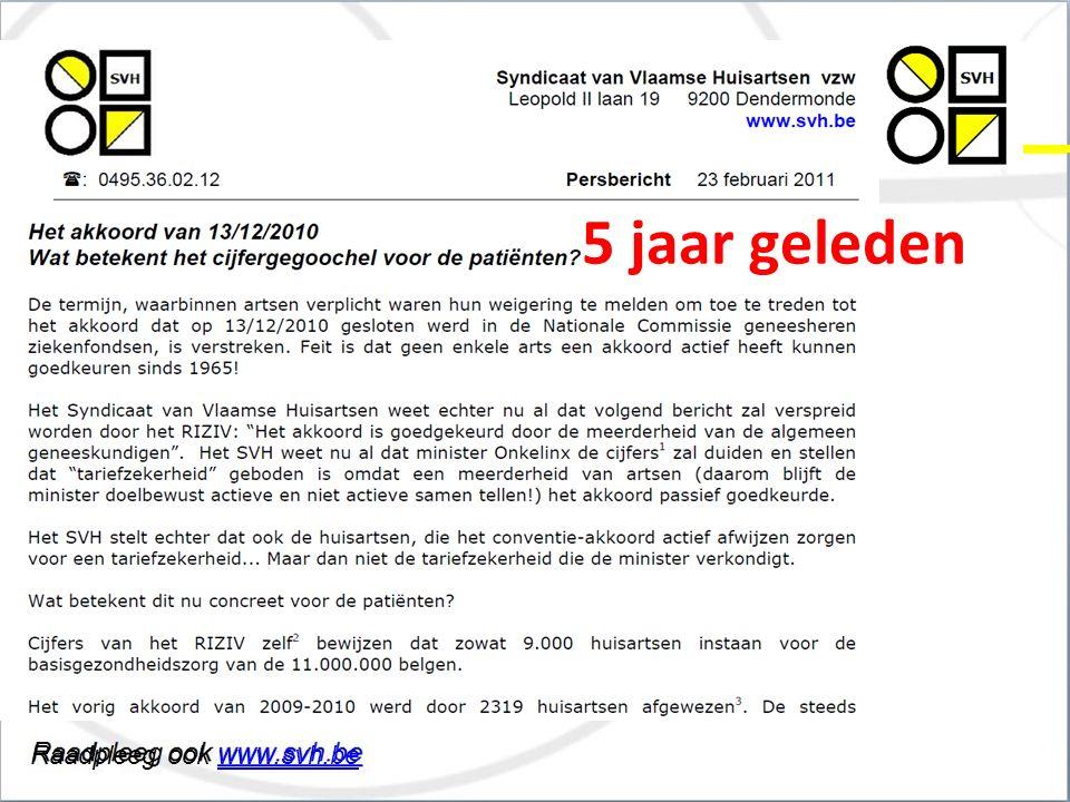 Raadpleeg ook www.svh.bewww.svh.be Syndicaat van Vlaamse Huisartsen vzw 5 jaar geleden