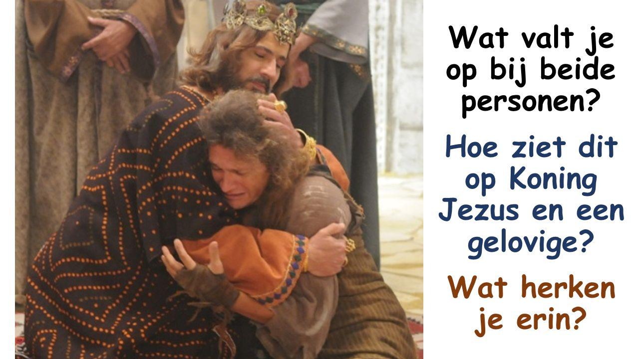 Wat valt je op bij beide personen. Hoe ziet dit op Koning Jezus en een gelovige.