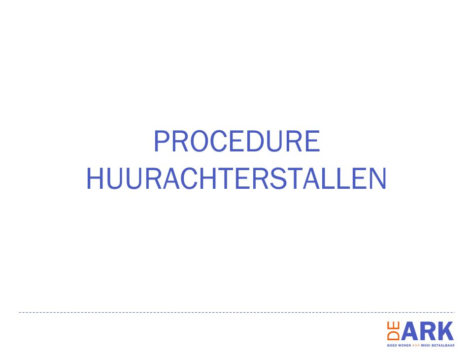 PROCEDURE HUURACHTERSTALLEN