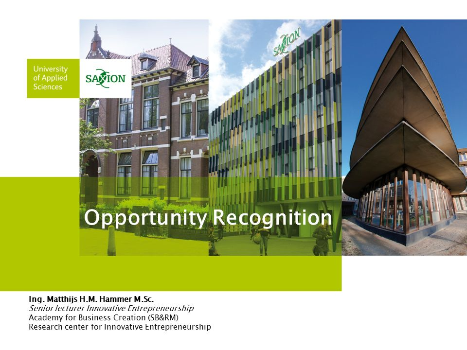 Opportunity Recognition Ing. Matthijs H.M. Hammer M.Sc.