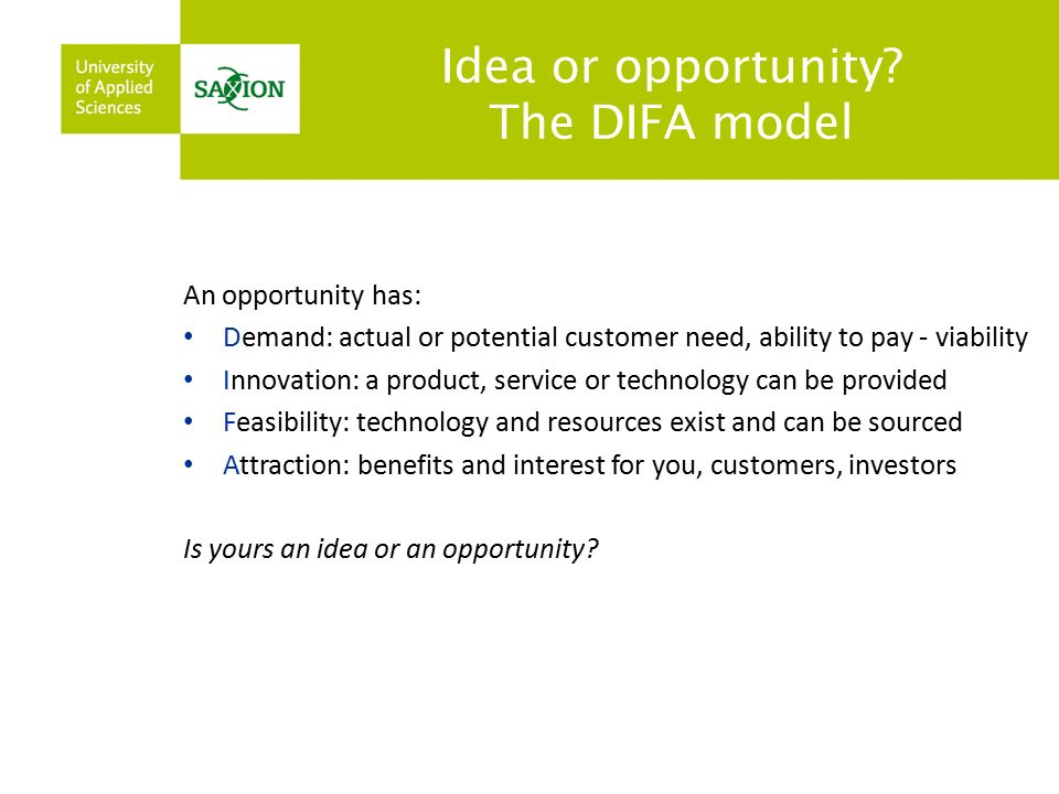 Idea or opportunity.