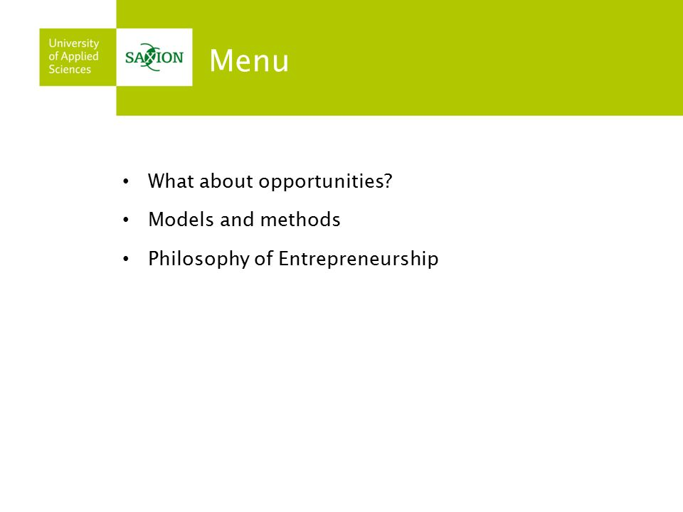 Menu What about opportunities Models and methods Philosophy of Entrepreneurship